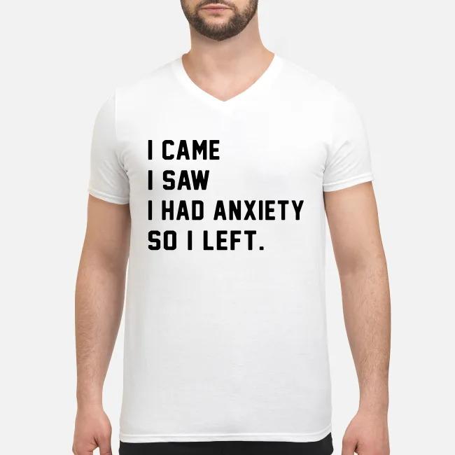 I came I saw I had anxiety so I left V-neck T-shirt