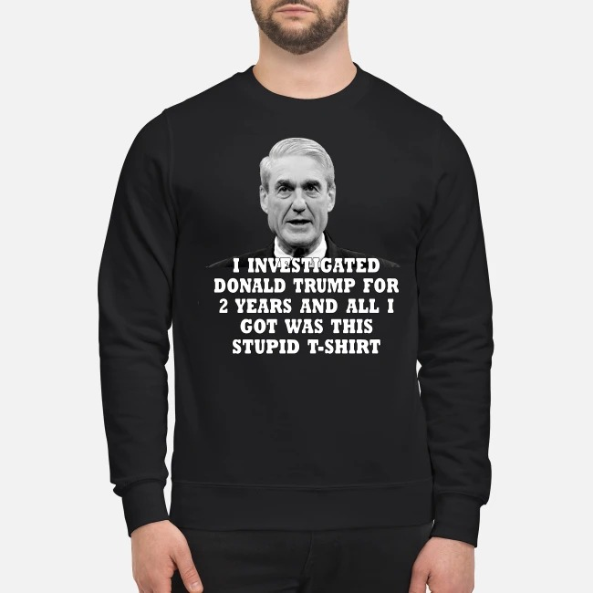 I investigated Donald Trump for 2 years and all I got was this stupid Sweater