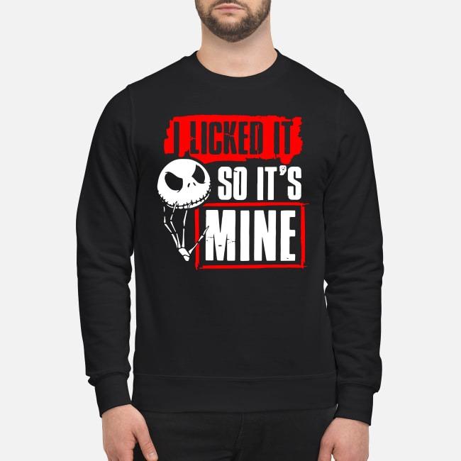 I licked it so it's mine Jack Skellington Sweater