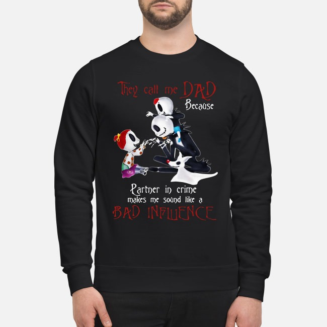 Jack Skellington they call me dad because partner in crime Sweater