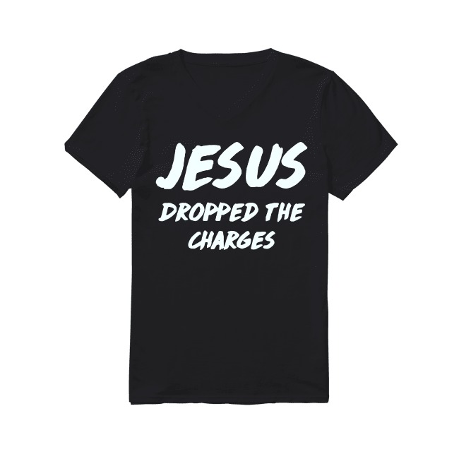 Jesus dropped the charges V-neck T-shirt