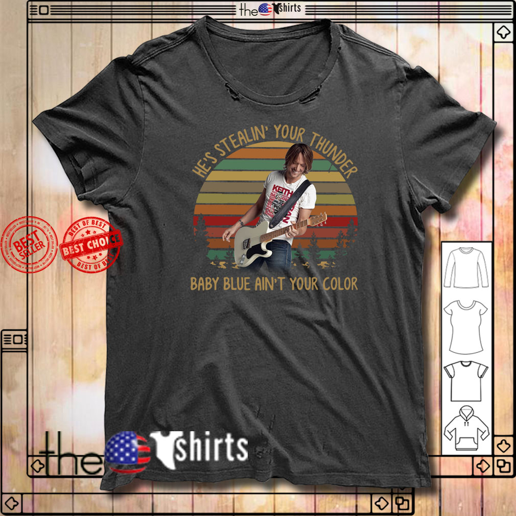 Keith Urban he's Stealin' your thunder baby blue ain't your color shirt