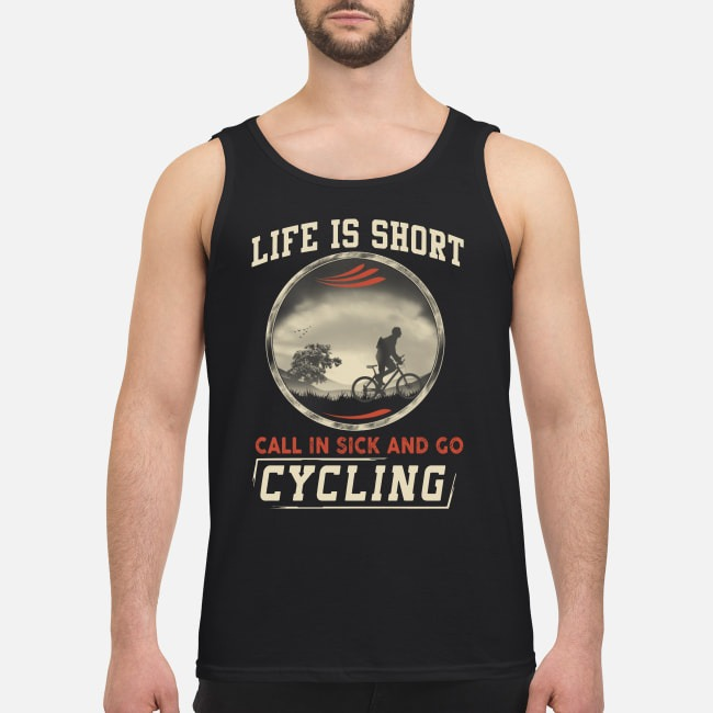 Life is short call in sick and go cycling Tank top