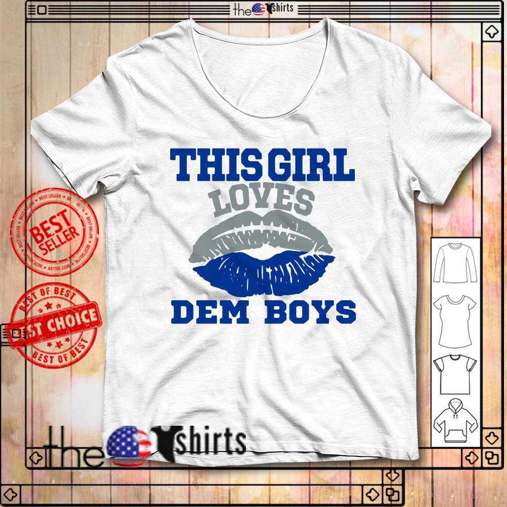 Lip this girl loves Dem Boys shirt