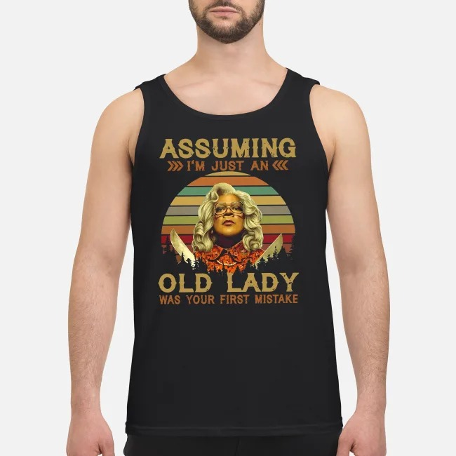 Madea Assuming I'm just an old lady was your first mistake vintage Tank top
