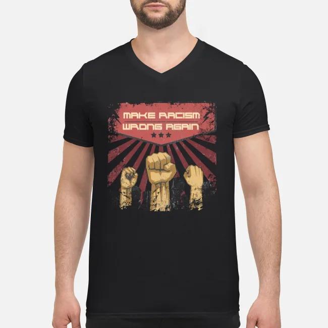 Make racism wrong again Anti Trump Anti Racism V-neck T-shirt
