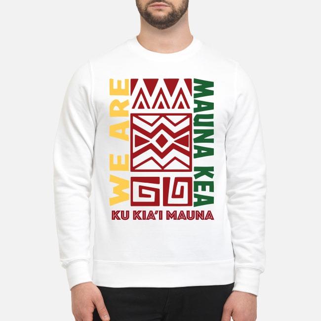 We are Mauna Kea Ku Kia'i Mauna Sweater