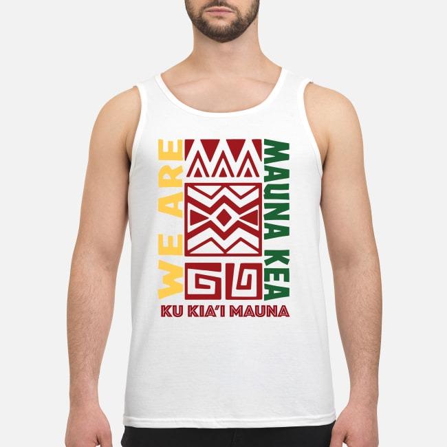 We are Mauna Kea Ku Kia'i Mauna Tank top
