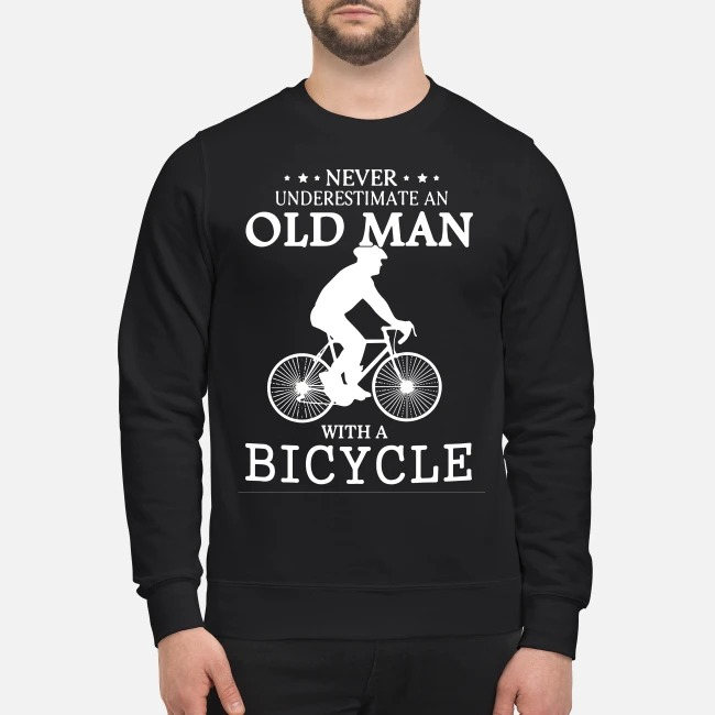 Never underestimate an old man with a bicycle Sweater