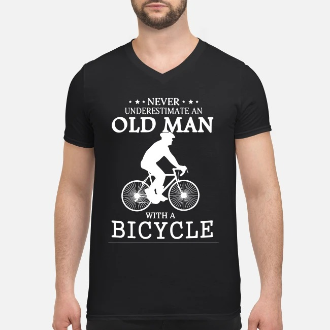 Never underestimate an old man with a bicycle V-neck T-shirt