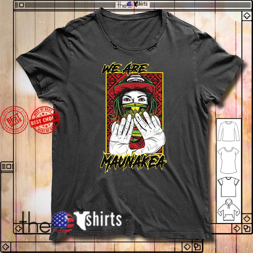 Official We Are Mauna Kea shirt