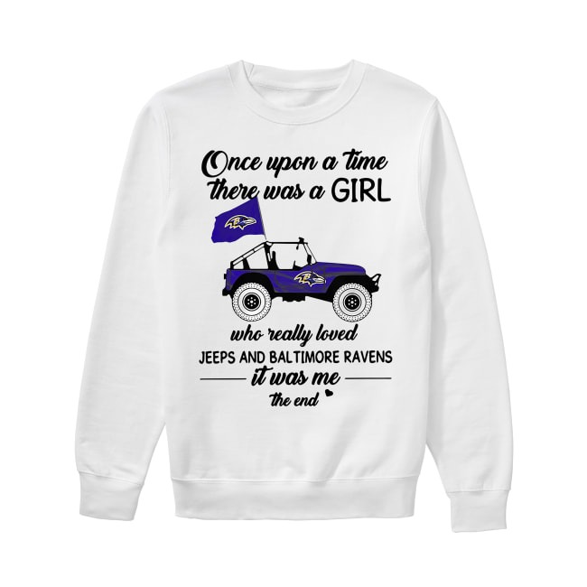 Once upon a time there was a girl who really loved Jeeps and Timore Ravens Sweater