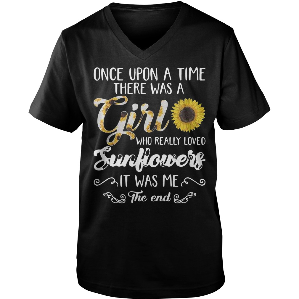 Once upon a time there was a girl who really loved sunflowers shirt