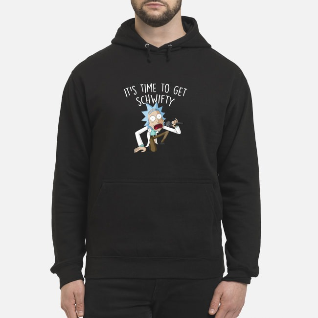 Rick and Morty it's time to get Schwifty Hoodie