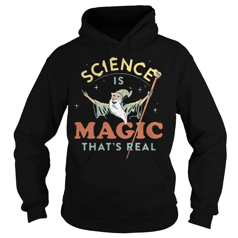 Science is magic that's real Hoodie