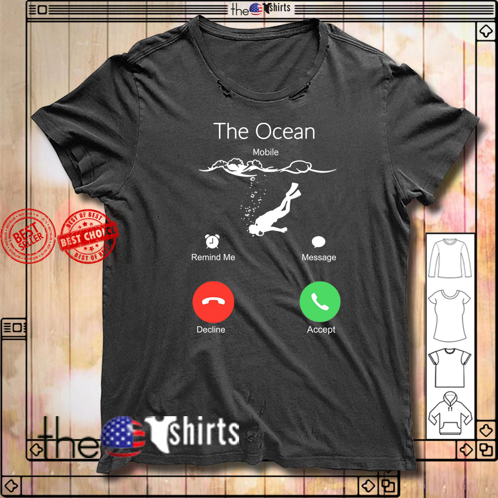 Scuba Diving the ocean is calling shirt