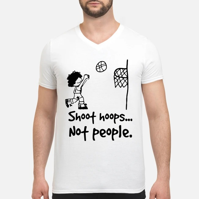 Shoot hoops not people V-neck T-shirt
