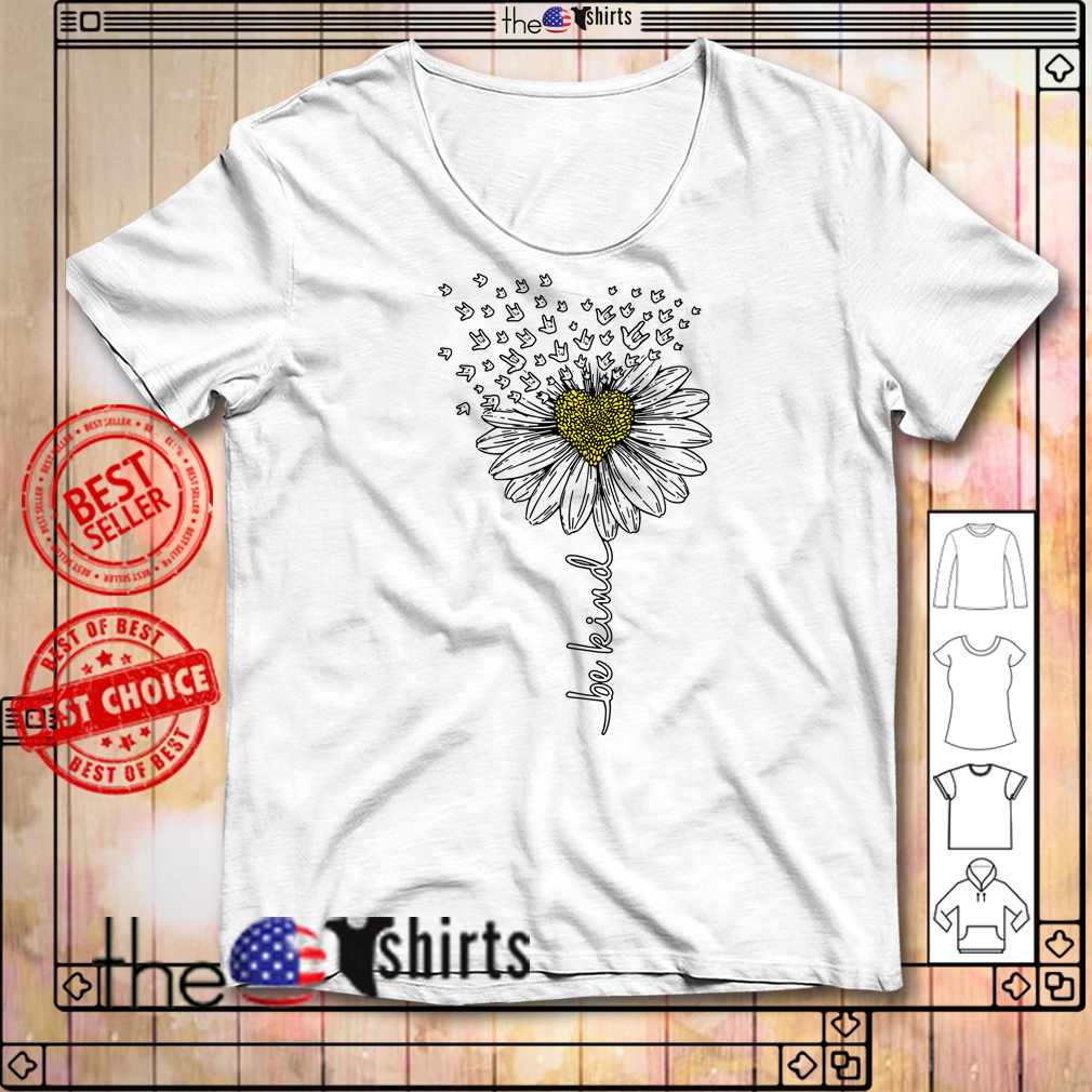 Sign language flower be kind shirt