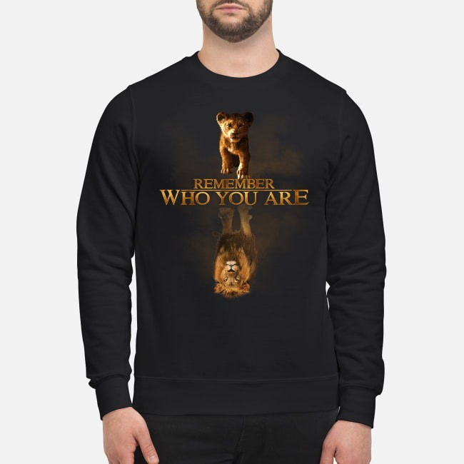 Simba Reflection Mufasa The Lion King remember who you are Sweater