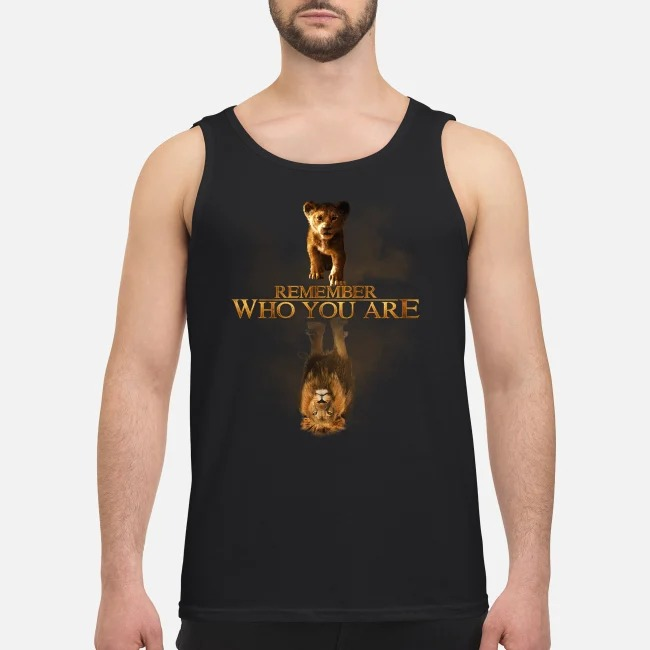 Simba Reflection Mufasa The Lion King remember who you are Tank top