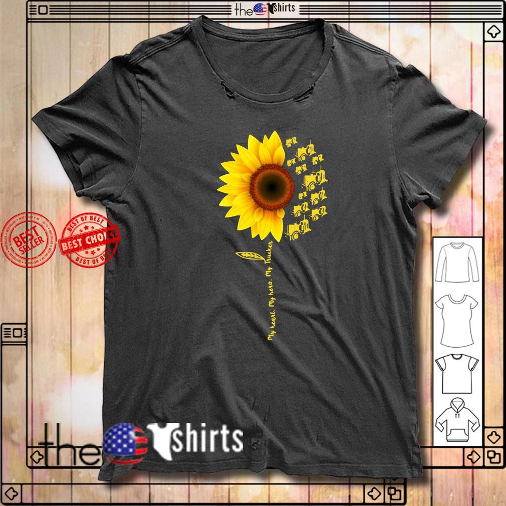 Sunflower My Heart My Hero My Trucker shirt