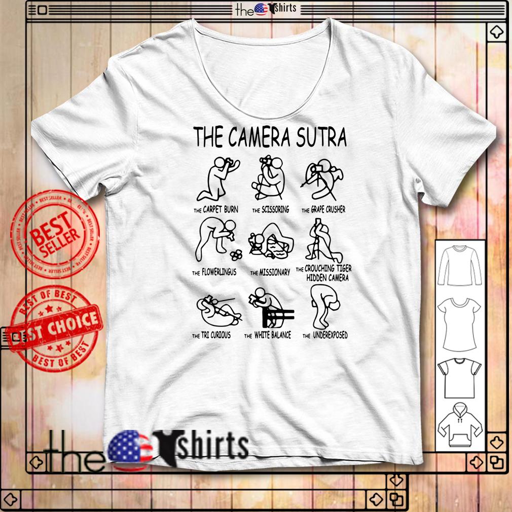 The camera sutra the carpet burn the scissoring the grade crusher shirt