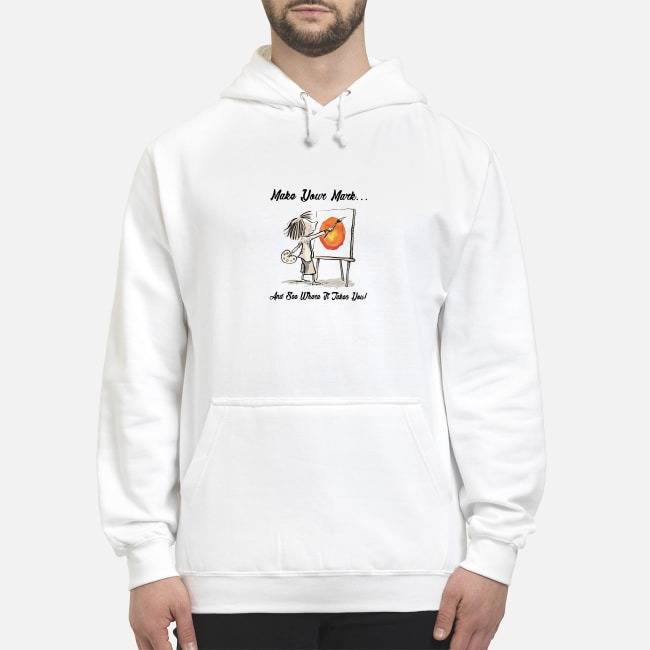 The Dot Make your mark and see where it takes you Hoodie