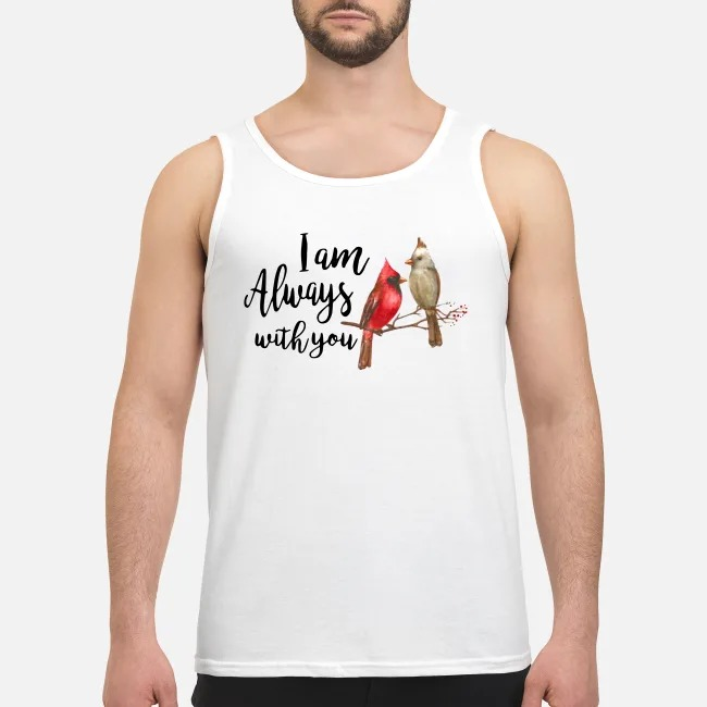 The Northern Cardinal I am always with you Tank top