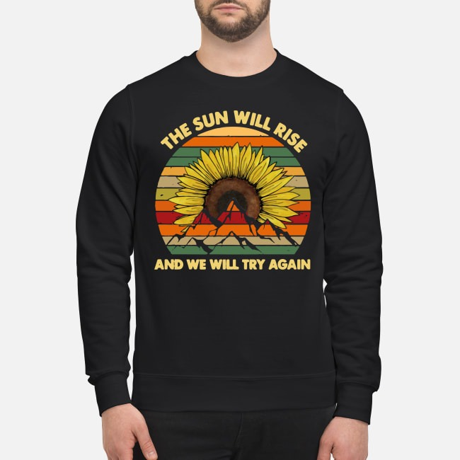 The sun will rise and we will try again camping vintage Sweater