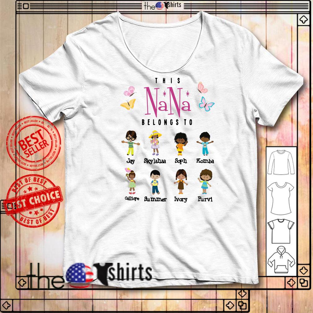 This Nana belongs to Jay Skylahaa Soph Komba Calliope Summer Ivory Purvi shirt