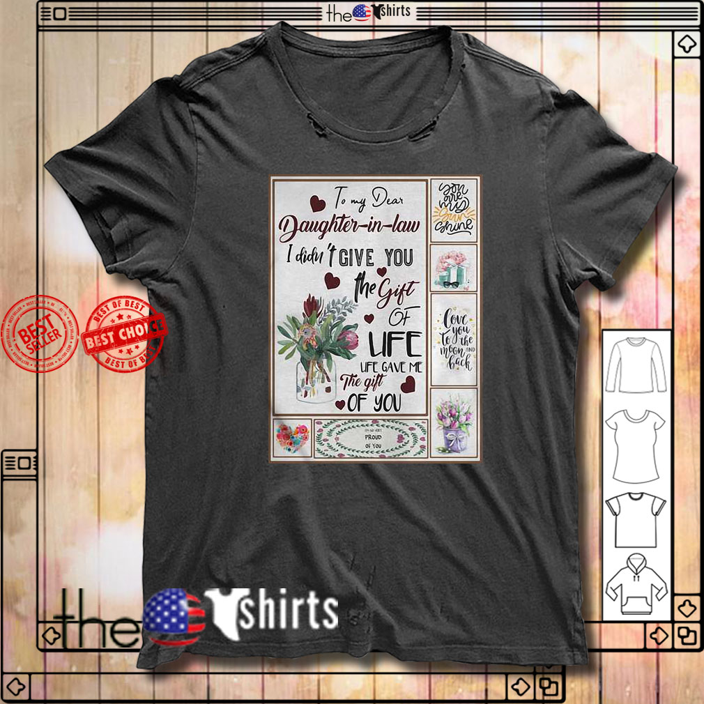 To my dead daughter in law I didn't give you the gift of life shirt