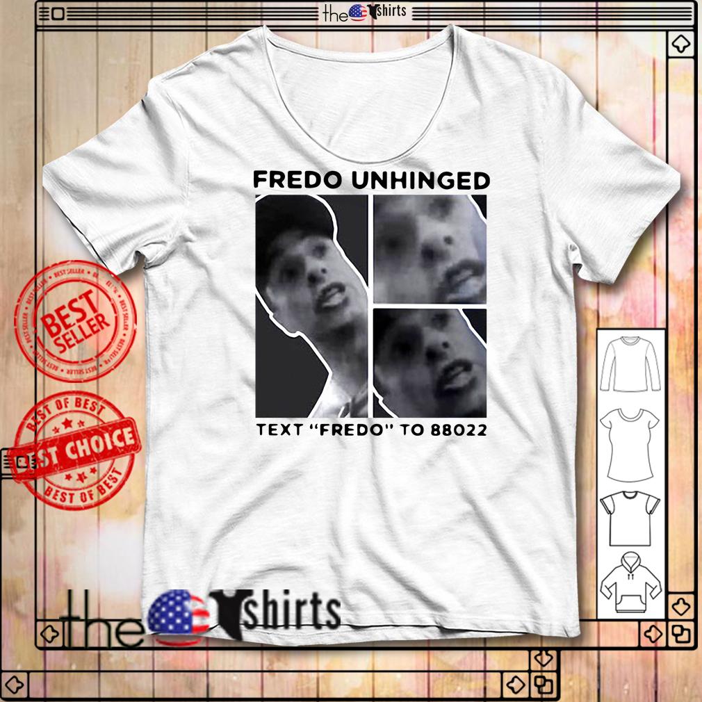 Trump Fredo Fredo Unhinged Fredo Cuomo shirt