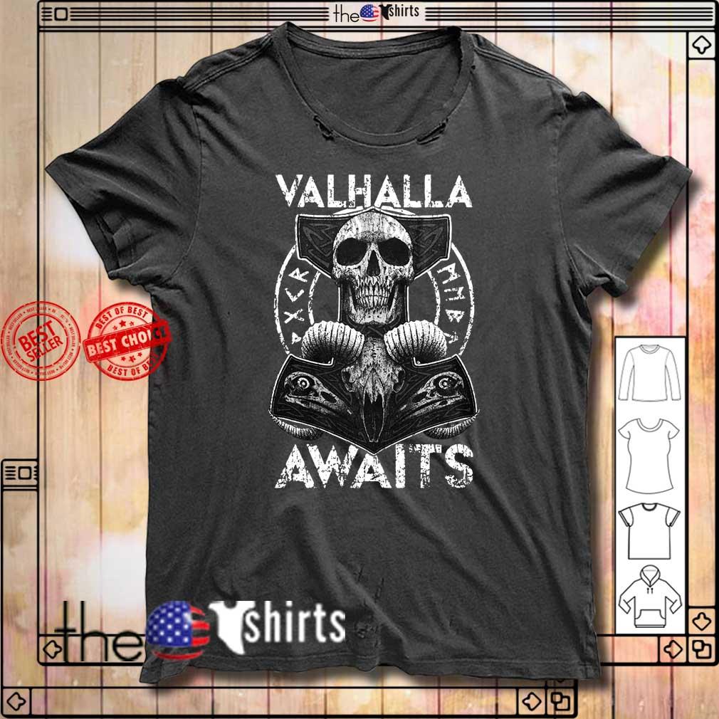 Valhalla awaits shirt