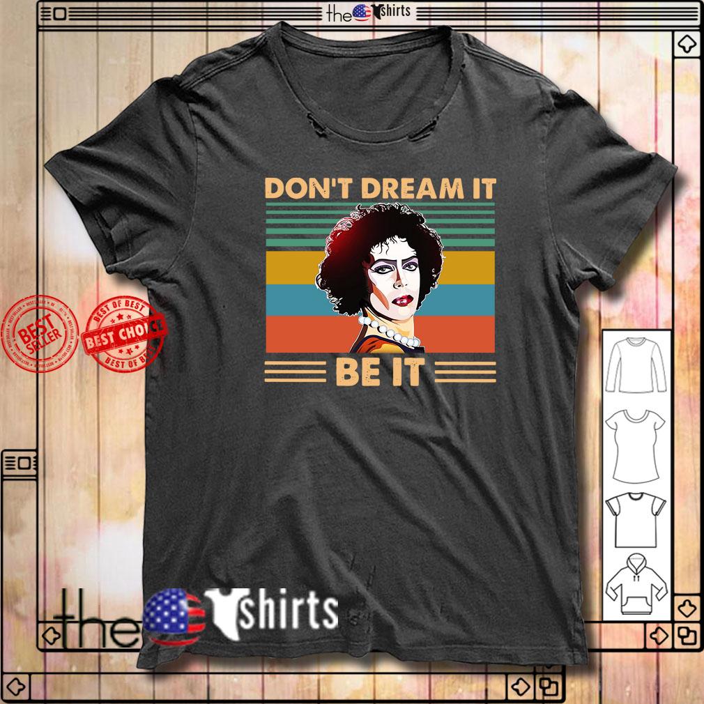 Vintage Frank N Furter Don't Dream It Be It shirt