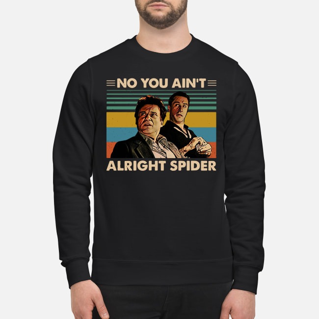 Vintage Goodfellas No You Ain't Alright Spider Sweater
