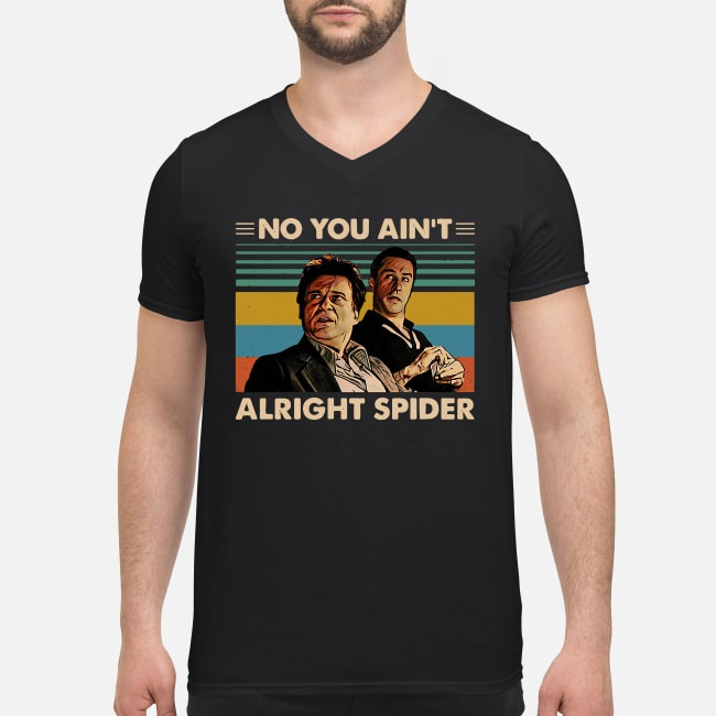 Vintage Goodfellas No You Ain't Alright Spider V-neck T-shirt