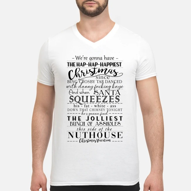 We're gonna have the hap-hap-happiest Christmas since bing Crosby tap dance V-neck T-shirt