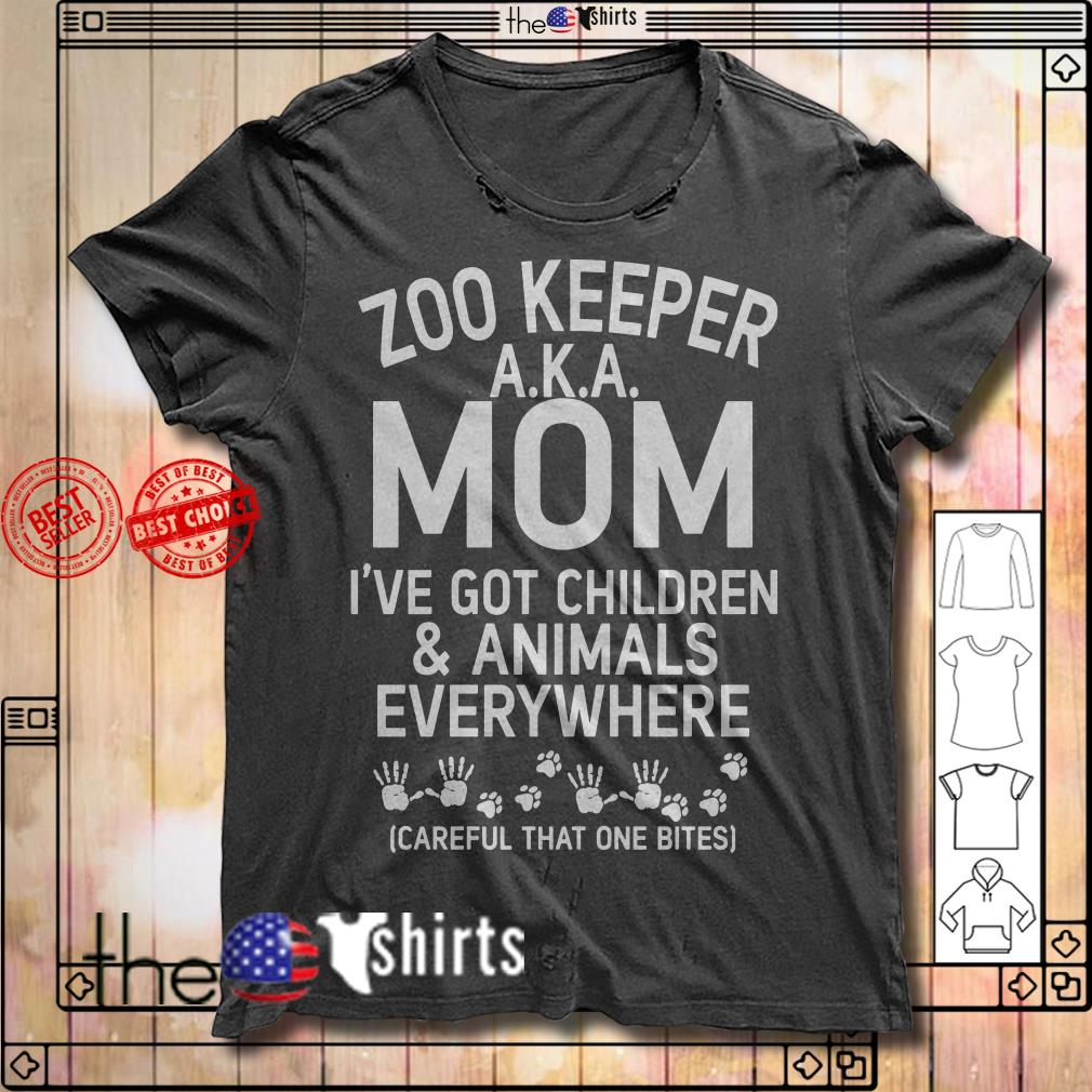 Zoo keeper A.K.A mom I've got children and animals everywhere shirt