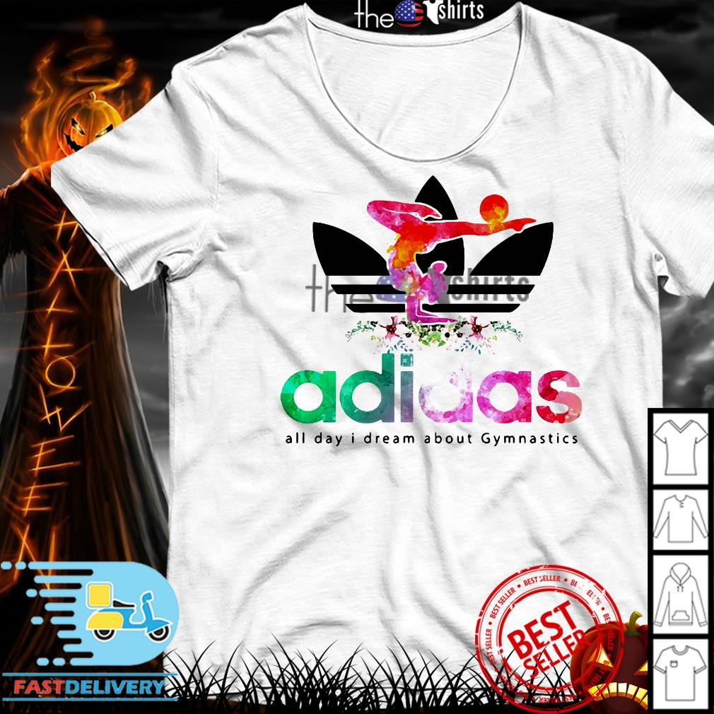 Adidas all day I dream about Gymnastics shirt