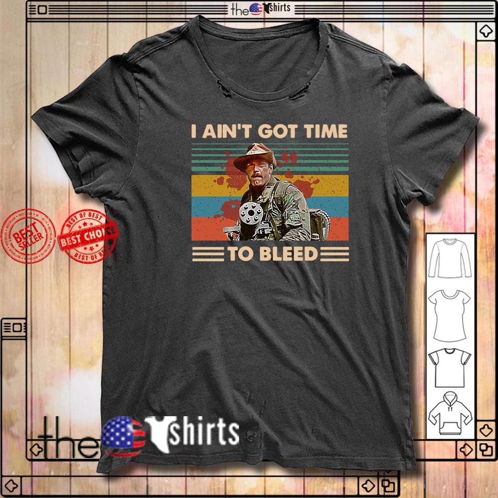 Blain Predator I ain't got time to bleed shirt