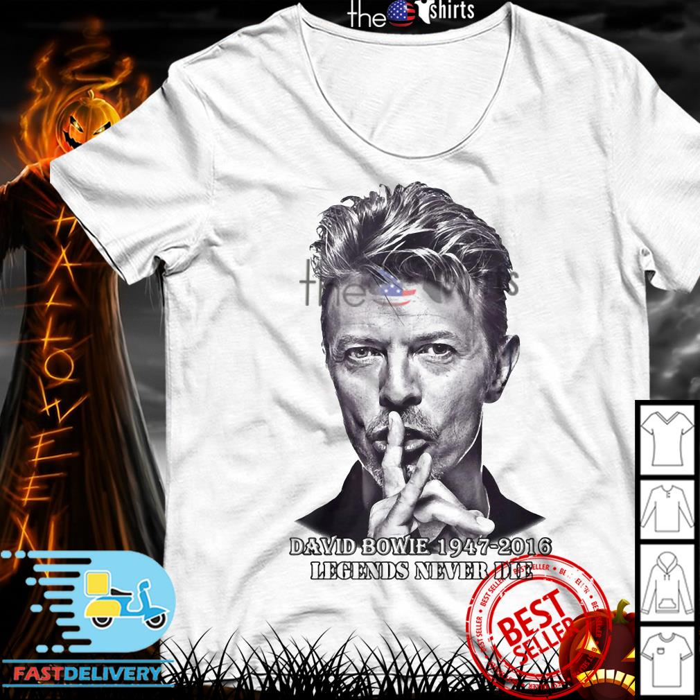 David Bowie 1947-2016 legends never die shirt