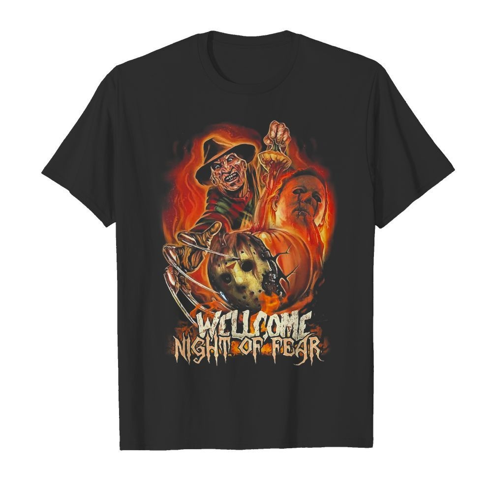 Freddy Krueger Michael Myers Jason Voorhees welcome night of fear shirt