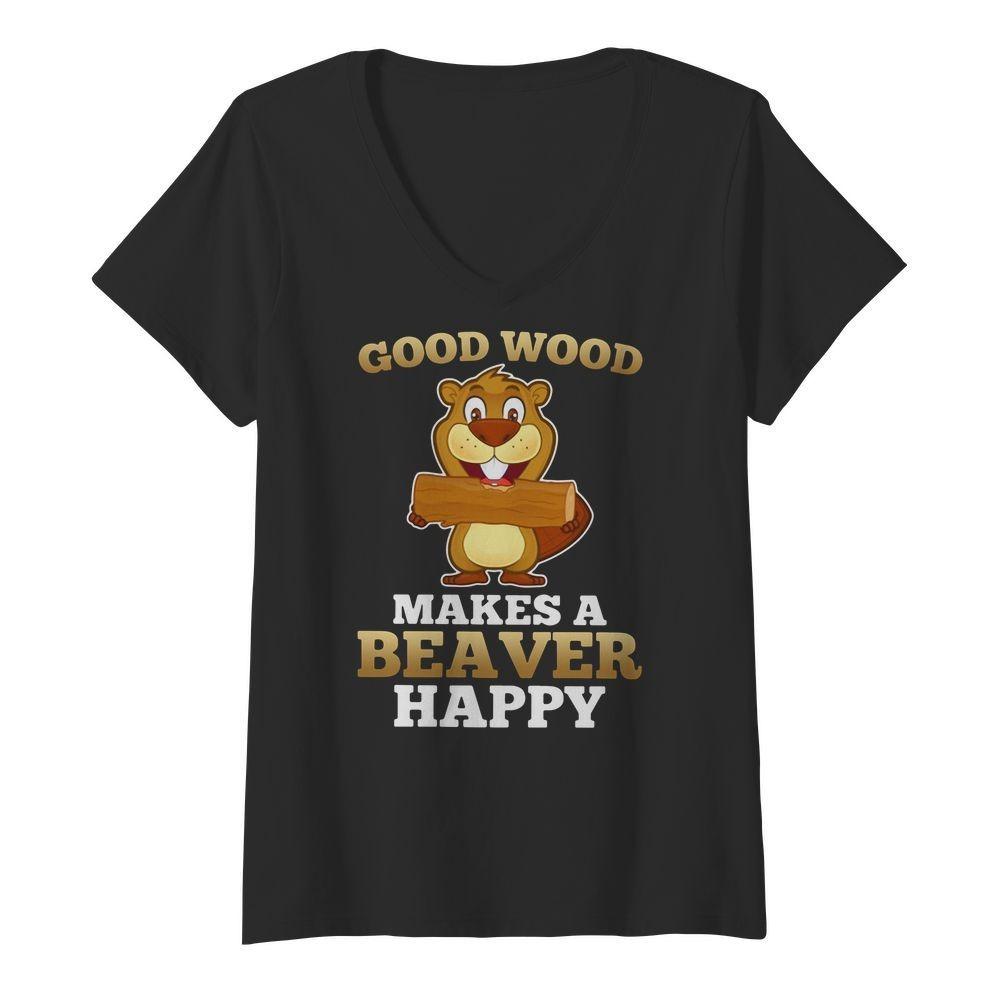 Heaver good wood makes a beaver happy V-neck T-shirt