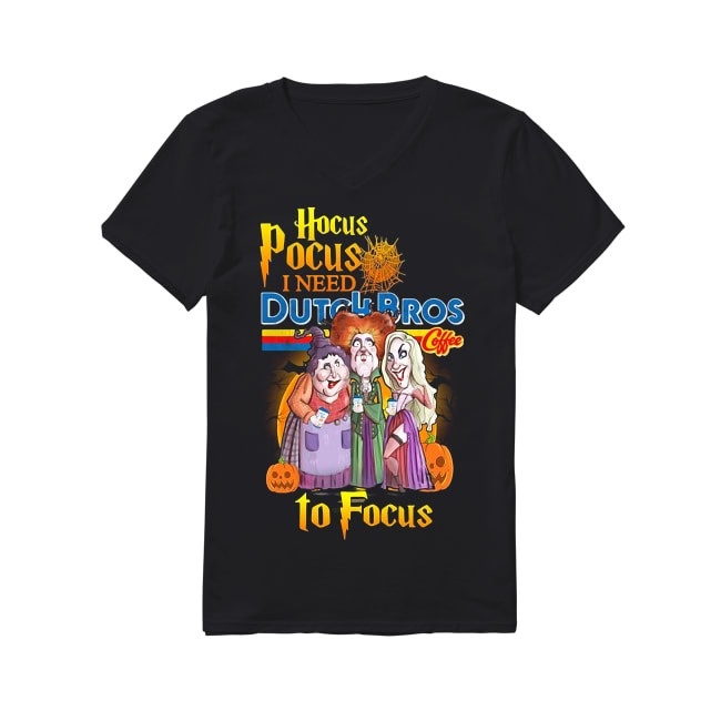 Hocus Pocus I need Dutch Bros coffee to Focus V-neck T-shirt
