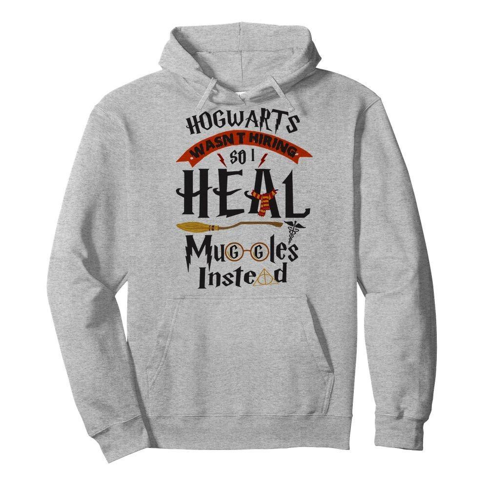 Hogwarts wasn't hiring so I heal Muggles instead Hoodie