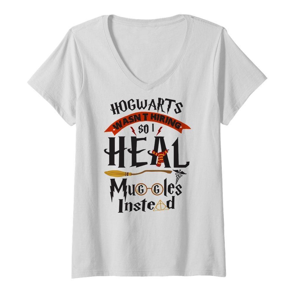Hogwarts wasn't hiring so I heal Muggles instead V-neck T-shirt