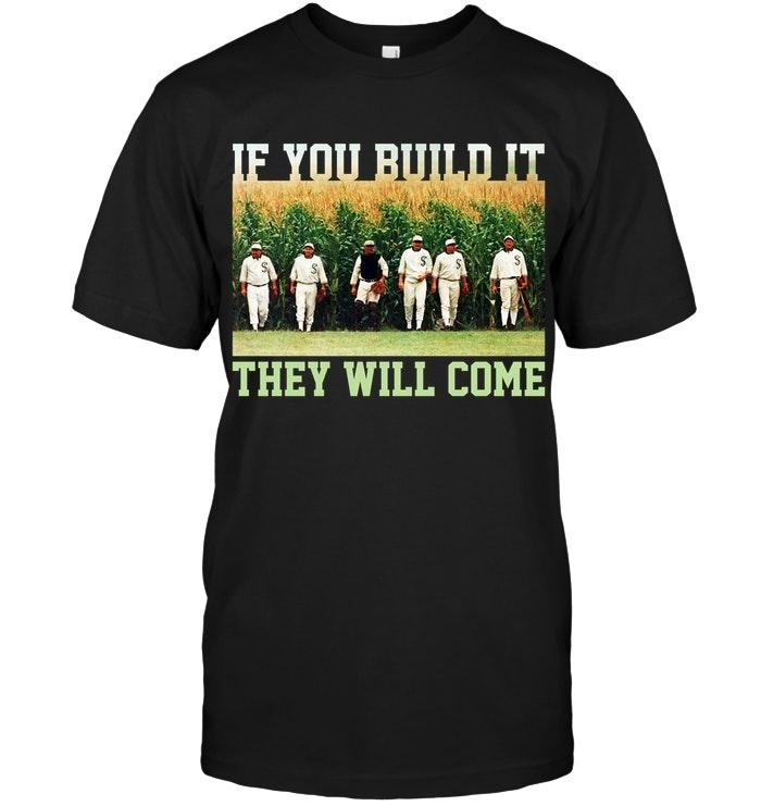 If you build it they will come Field Of Dreams shirt