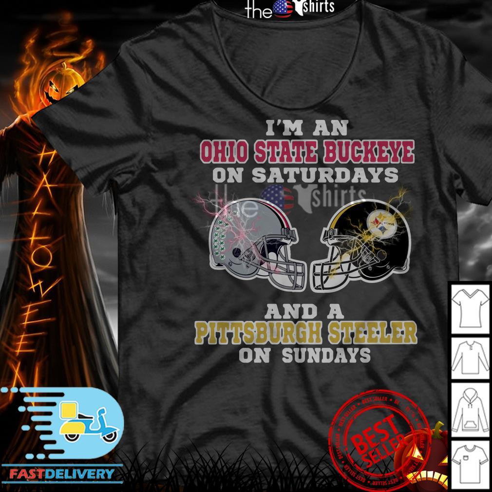 I'm an Ohio State Buckeye on Saturdays and a Pittsburgh Steeler on Sundays shirt
