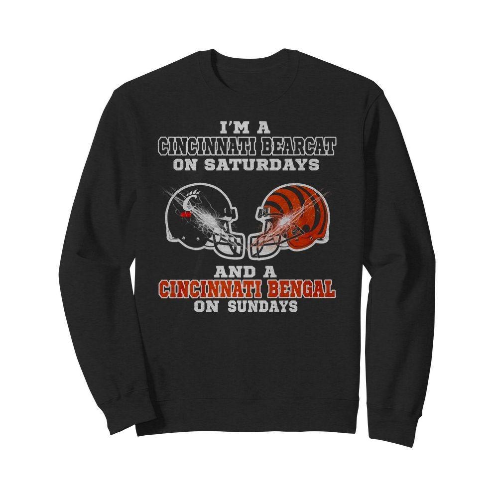 I'm a Cincinnati Bearcat on Saturdays and a Cincinnati Bengal on Sundays Sweater