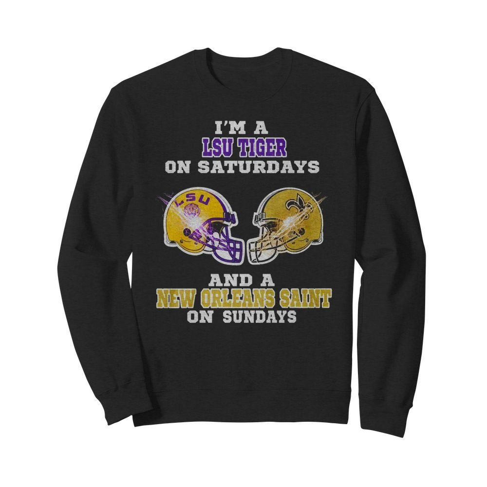 I'm a LSU Tiger on Saturdays and a New Orleans Saint on Sundays Sweater